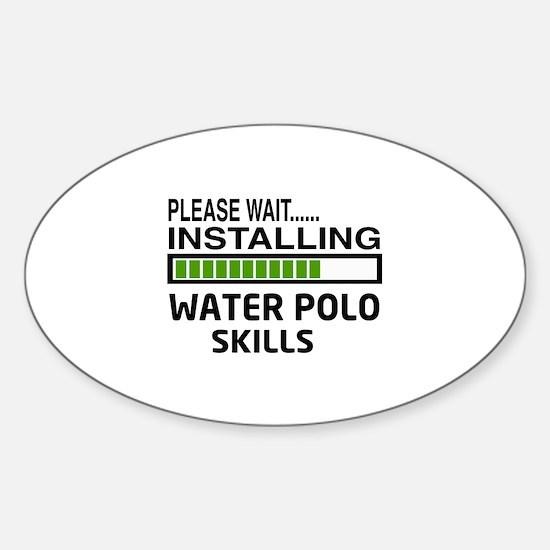 Please wait, Installing Water Polo Sticker (Oval)