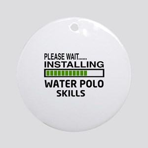 Please wait, Installing Water Polo Round Ornament