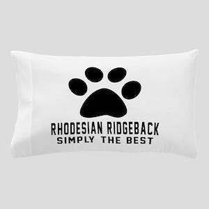 Rhodesian Ridgeback Simply The Best Pillow Case