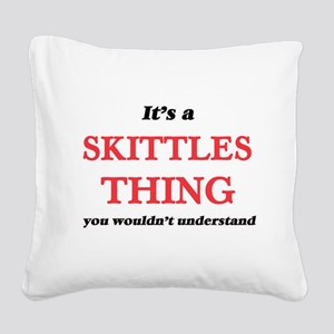 It's a Skittles thing, yo Square Canvas Pillow