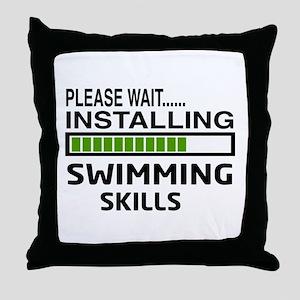 Please wait, Installing Swimming Skil Throw Pillow
