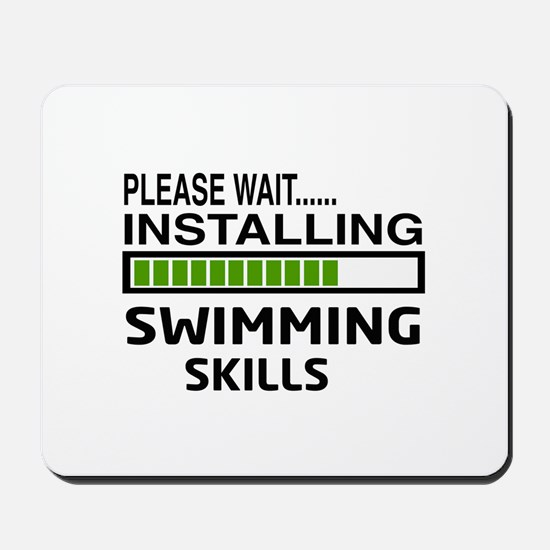 Please wait, Installing Swimming Skills Mousepad