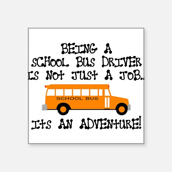 Being A School Bus Driver... Rectangle Sticker