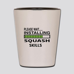 Please wait, Installing Squash Skills Shot Glass
