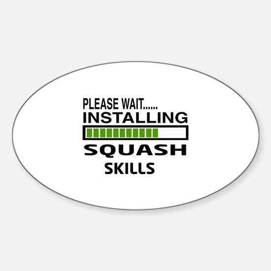 Please wait, Installing Squash Skil Sticker (Oval)