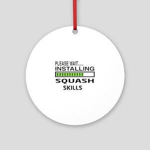 Please wait, Installing Squash Skil Round Ornament