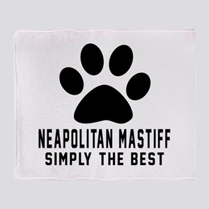 Neapolitan Mastiff Simply The Best Throw Blanket