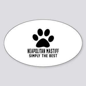 Neapolitan Mastiff Simply The Best Sticker (Oval)