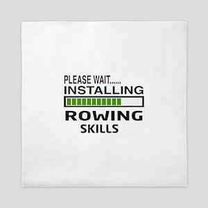 Please wait, Installing Rowing Skills Queen Duvet