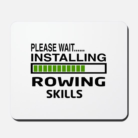 Please wait, Installing Rowing Skills Mousepad