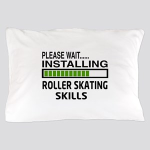 Please wait, Installing Roller Skating Pillow Case