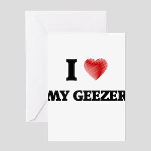 I Love My Geezer Greeting Cards