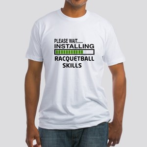 Please wait, Installing Racquetball Fitted T-Shirt