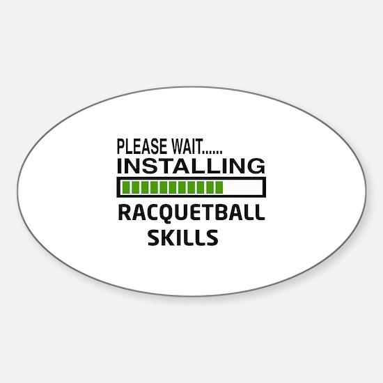 Please wait, Installing Racquetball Sticker (Oval)