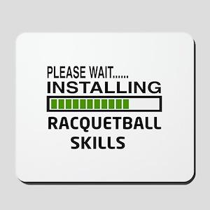 Please wait, Installing Racquetball Skil Mousepad