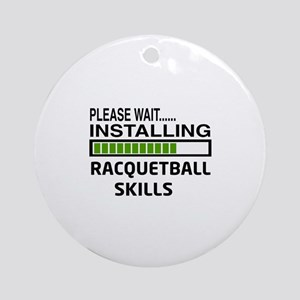 Please wait, Installing Racquetball Round Ornament