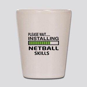 Please wait, Installing Netball Skills Shot Glass