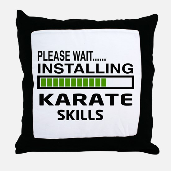 Please wait, Installing Karate Skills Throw Pillow