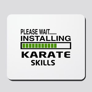 Please wait, Installing Karate Skills Mousepad