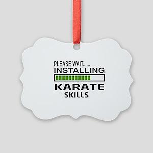 Please wait, Installing Karate Sk Picture Ornament