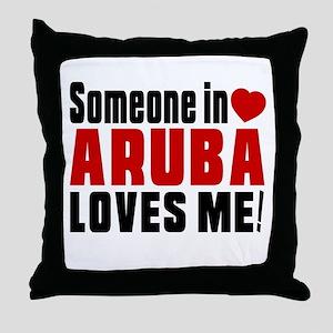 Someone In Aruba Loves Me Throw Pillow