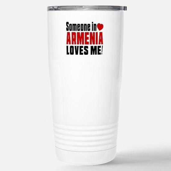 Someone In Armenia Love Stainless Steel Travel Mug