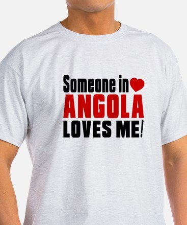 Someone In Angola Loves Me T-Shirt