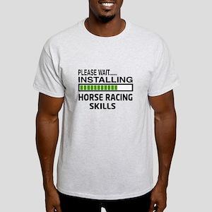 Please wait, Installing Horse Racing Light T-Shirt