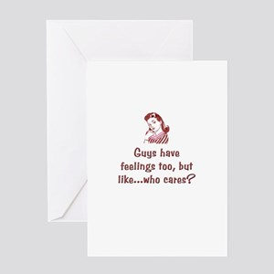 Guys have feelings too...who cares? Greeting Card