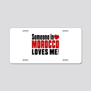 Someone In Morocco Loves Me Aluminum License Plate
