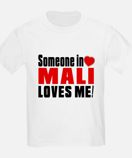 Someone In Mali Loves Me T-Shirt