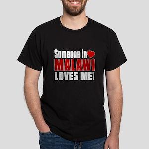 Someone In Malawi Loves Me Dark T-Shirt