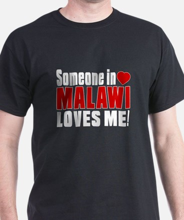 Someone In Malawi Loves Me T-Shirt