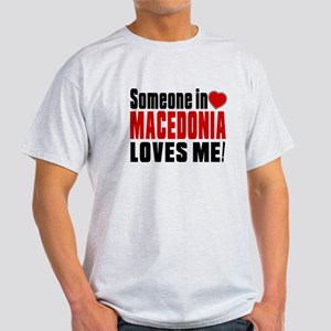 Someone In Macedonia Loves Me Light T-Shirt
