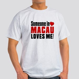 Someone In Macau Loves Me Light T-Shirt