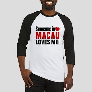 Someone In Macau Loves Me Baseball Jersey