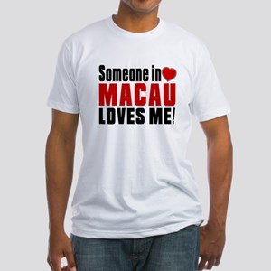 Someone In Macau Loves Me Fitted T-Shirt