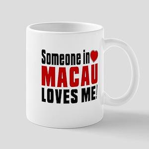Someone In Macau Loves Me Mug