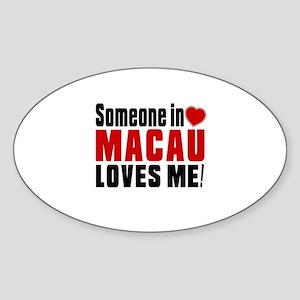 Someone In Macau Loves Me Sticker (Oval)