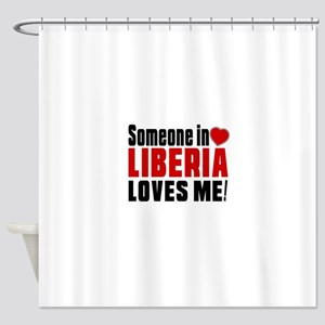 Someone In Liberia Loves Me Shower Curtain