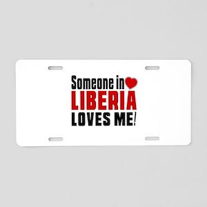 Someone In Liberia Loves Me Aluminum License Plate