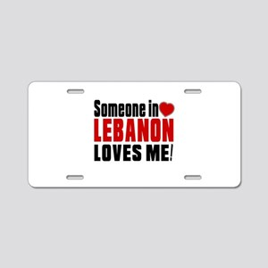 Someone In Lebanon Loves Me Aluminum License Plate
