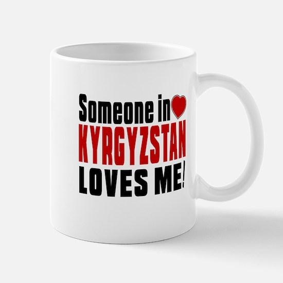 Someone In Kyrgyzstan Loves Me Mug