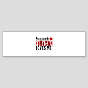 Someone In Kyrgyzstan Loves Me Sticker (Bumper)