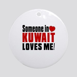 Someone In Kuwait Loves Me Round Ornament