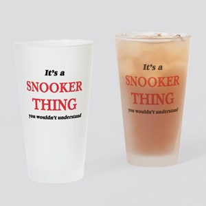 It's a Snooker thing, you would Drinking Glass