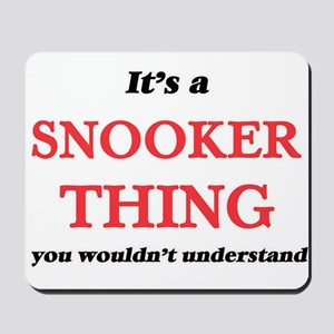 It's a Snooker thing, you wouldn&#39 Mousepad