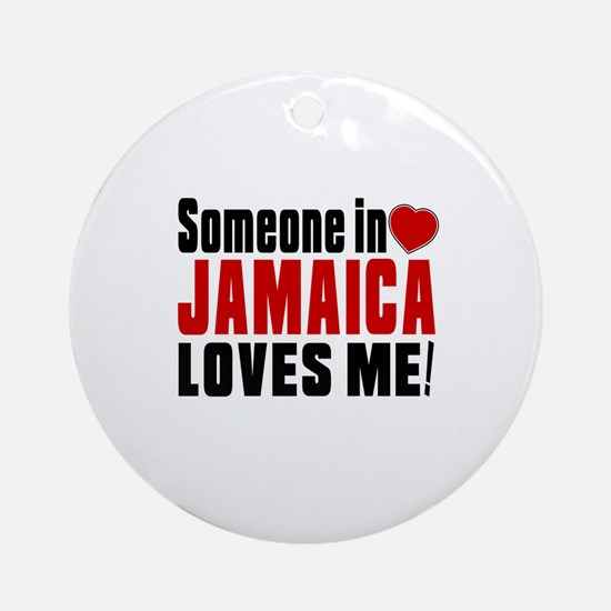 Someone In Jamaica Loves Me Round Ornament