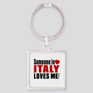 Someone In Italy Loves Me Square Keychain