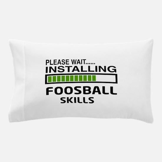 Please wait, Installing Foosball Skill Pillow Case